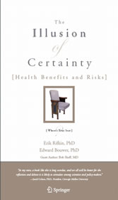 The Illusion of Certainty - Health Benefits and Risks