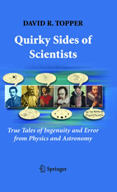 Quirky Sides of Scientists - True Tales of Ingenuity and Error from Physics and Astronomy