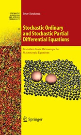 Stochastic Ordinary and Stochastic Partial Differential Equations - Transition from Microscopic to Macroscopic Equations