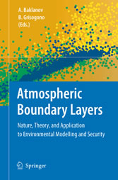 Atmospheric Boundary Layers - Nature, Theory, and Application to Environmental Modelling and Security