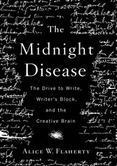 Midnight Disease - The Drive to Write, Writer's Block, and the Creative Brain