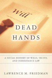 Dead Hands - A Social History of Wills, Trusts, and Inheritance Law