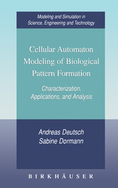 Cellular Automaton Modeling of Biological Pattern Formation - Characterization, Applications, and Analysis