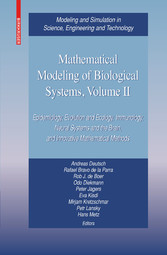 Mathematical Modeling of Biological Systems, Volume II - Epidemiology, Evolution and Ecology, Immunology, Neural Systems and the Brain, and Innovative Mathematical Methods