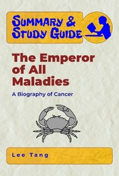 Summary & Study Guide - The Emperor of All Maladies - A Biography of Cancer