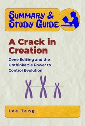 Summary & Study Guide - A Crack in Creation - Gene Editing and the Unthinkable Power to Control Evolution