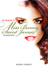The Memoirs of Miss Bunny Saint James - The Madam Prodigy