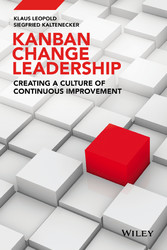 Kanban Change Leadership - Creating a Culture of Continuous Improvement