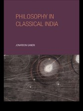 Philosophy in Classical India - An Introduction and Analysis