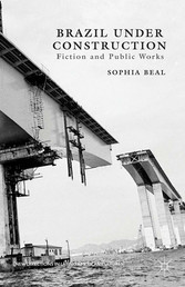 Brazil under Construction - Fiction and Public Works