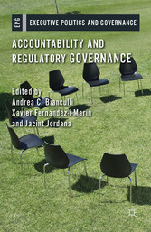 Accountability and Regulatory Governance - Audiences, Controls and Responsibilities in the Politics of Regulation