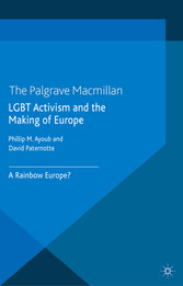 LGBT Activism and the Making of Europe - A Rainbow Europe?