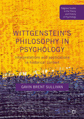 Wittgenstein's Philosophy in Psychology - Interpretations and Applications in Historical Context