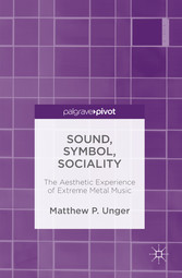 Sound, Symbol, Sociality - The Aesthetic Experience of Extreme Metal Music