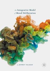 An Integrative Model of Moral Deliberation