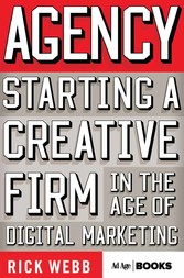 Agency - Starting a Creative Firm in the Age of Digital Marketing