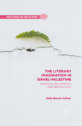 The Literary Imagination in Israel-Palestine - Orientalism, Poetry, and Biopolitics