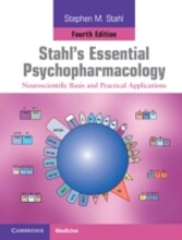 Stahl's Essential Psychopharmacology - Neuroscientific Basis and Practical Applications