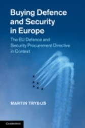 Buying Defence and Security in Europe - The EU Defence and Security Procurement Directive in Context
