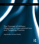 Concept of Military Objectives in International Law and Targeting Practice