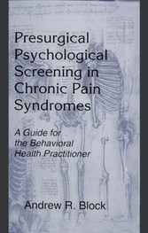 Presurgical Psychological Screening in Chronic Pain Syndromes - A Guide for the Behavioral Health Practitioner