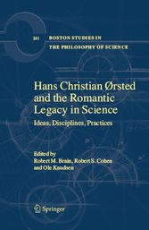 Hans Christian Ørsted and the Romantic Legacy in Science - Ideas, Disciplines, Practices