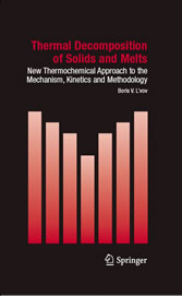 Thermal Decomposition of Solids and Melts - New Thermochemical Approach to the Mechanism, Kinetics and Methodology