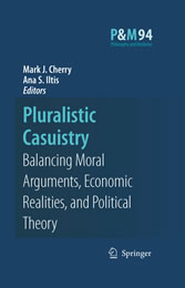 Pluralistic Casuistry - Moral Arguments, Economic Realities, and Political Theory