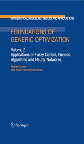Foundations of Generic Optimization - Volume 2: Applications of Fuzzy Control, Genetic Algorithms and Neural Networks