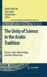 The Unity of Science in the Arabic Tradition - Science, Logic, Epistemology and their Interactions
