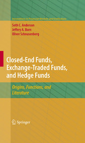 Closed-End Funds, Exchange-Traded Funds, and Hedge Funds - Origins, Functions, and Literature