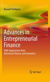Advances in Entrepreneurial Finance - With Applications from Behavioral Finance and Economics