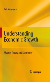 Understanding Economic Growth - Modern Theory and Experience