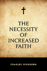 The Necessity of Increased Faith