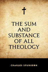 The Sum and Substance of All Theology