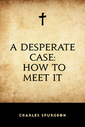 A Desperate Case: How to Meet It