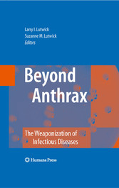 Beyond Anthrax - The Weaponization of Infectious Diseases