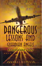 Dangerous Lessons And Guardian Angels - An Airline Pilot's Story