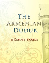 The Armenian Duduk - A Complete Guide