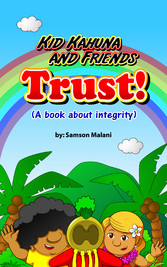 Kid Kahuna and Friends - Trust (A Book About Integrity)