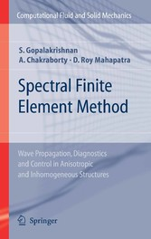Spectral Finite Element Method - Wave Propagation, Diagnostics and Control in Anisotropic and Inhomogeneous Structures