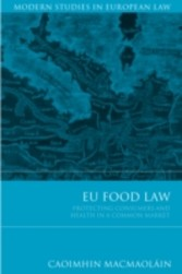 EU Food Law - Protecting Consumers and Health in a Common Market