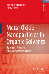 Metal Oxide Nanoparticles in Organic Solvents - Synthesis, Formation, Assembly and Application