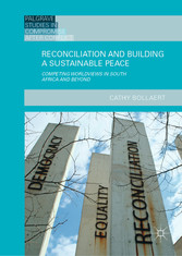 Reconciliation and Building a Sustainable Peace - Competing Worldviews in South Africa and Beyond