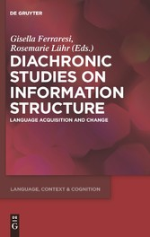 Diachronic Studies on Information Structure - Language Acquisition and Change