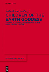 Children of the Earth Goddess - Society, Marriage and Sacrifice in the Highlands of Odisha