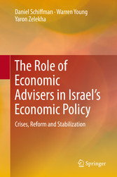The Role of Economic Advisers in Israel's Economic Policy - Crises, Reform and Stabilization