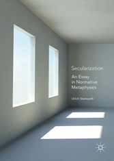 Secularization - An Essay in Normative Metaphysics
