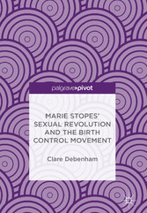 Marie Stopes' Sexual Revolution and the Birth Control Movement