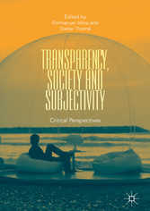 Transparency, Society and Subjectivity - Critical Perspectives